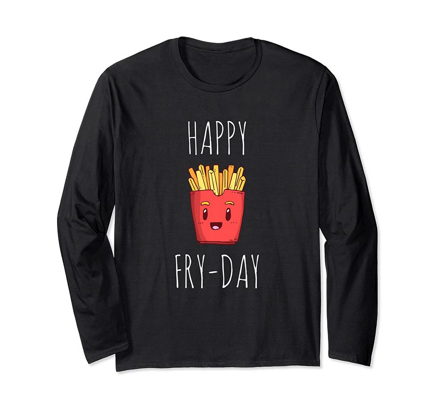 Funny French Fries Lovers Gift Happy Friday Fry-day Long Sleeve T-shirt