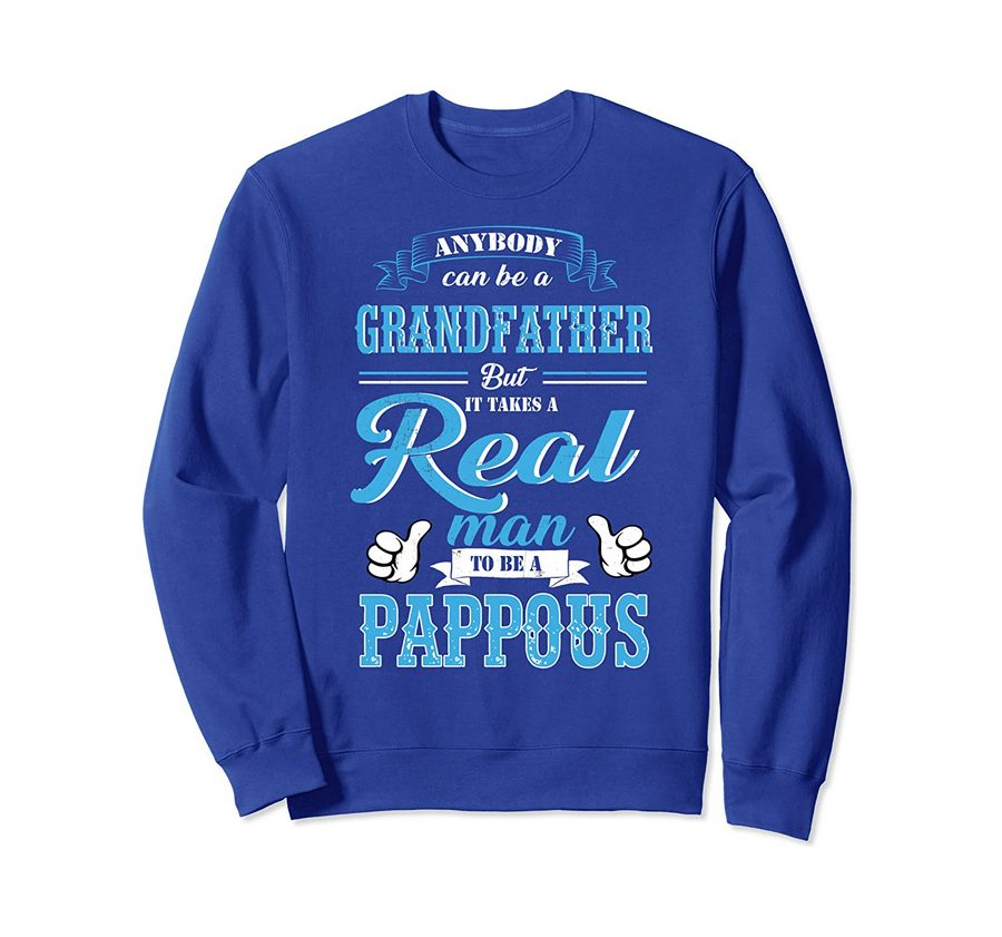 Papa Real Man To Be Pappous Funny Grandpa Father's Day Gifts Sweatshirt
